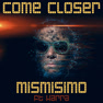 Come Closer (Radio Mix)