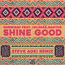 Shine Good (Steve Aoki Remix)