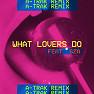 What Lovers Do (A-Trak Remix)