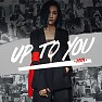 Up To You (Remix)