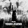 Your Legend ~燃ゆる命~ / Tướng Quân Lệnh (Japan Version)