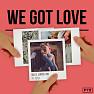 We Got Love