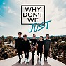 Why Don't We Just