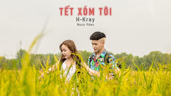 Tết Xóm Tôi - HKray