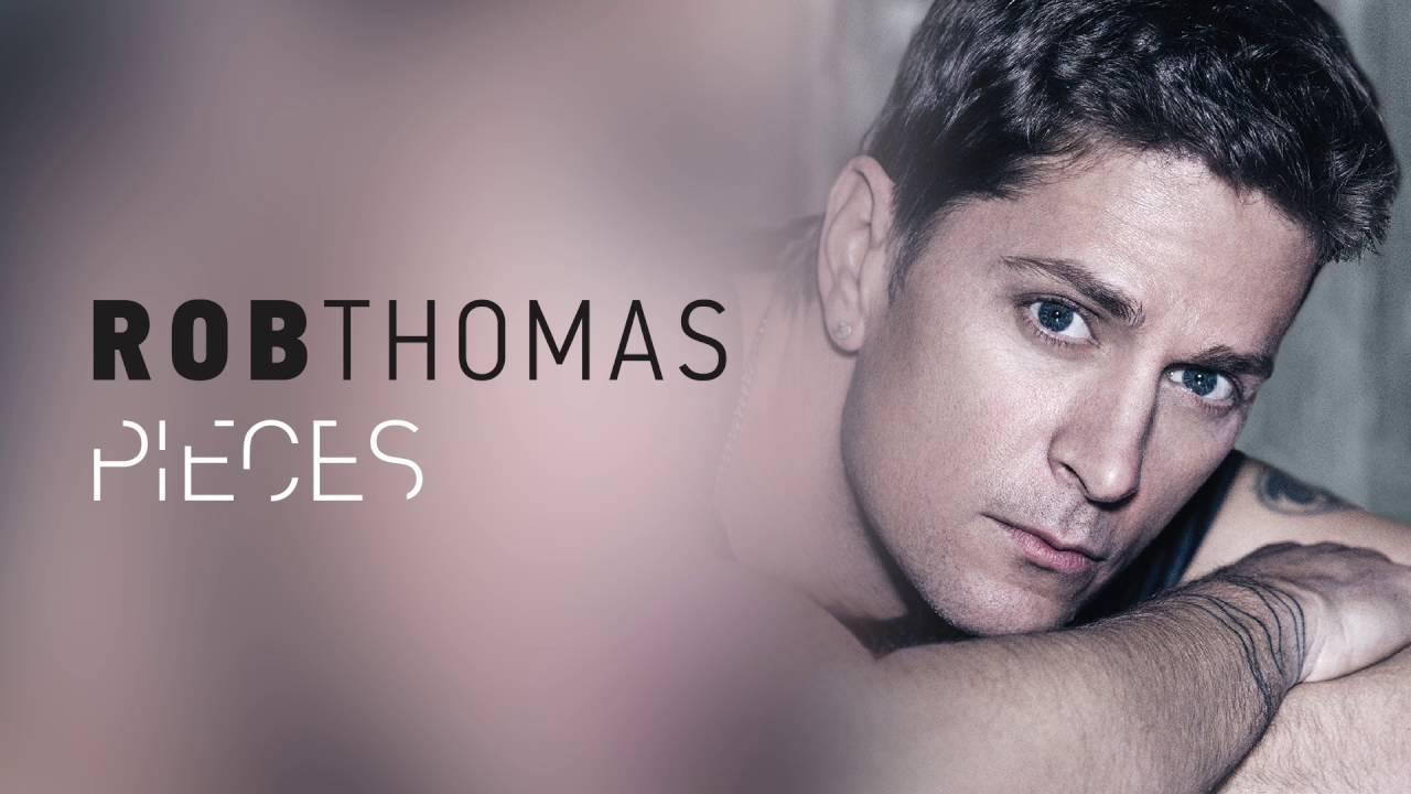 Pieces - Rob Thomas