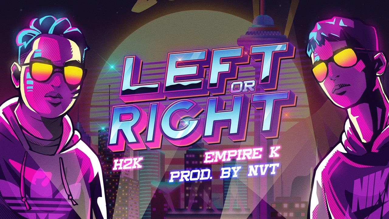 Left Or Right - H2K, EmpireK