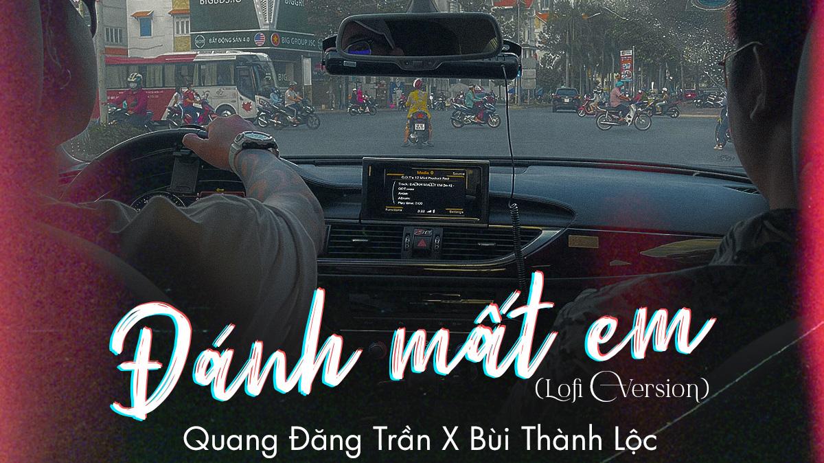 Đánh Mất Em (Lofi Version) - Quang Đăng Trần, Bùi Thành Lộc
