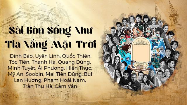 Sài Gòn Sống Như Tia Nắng Mặt Trời - Đình Bảo, Uyên Linh, Quốc Thiên, Tóc Tiên, SOOBIN, Thanh Hà, Various Artists
