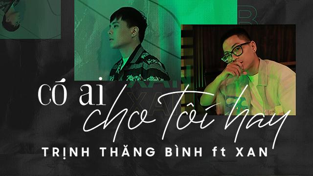 Có Ai Cho Tôi Hay - Trịnh Thăng Bình, XAN