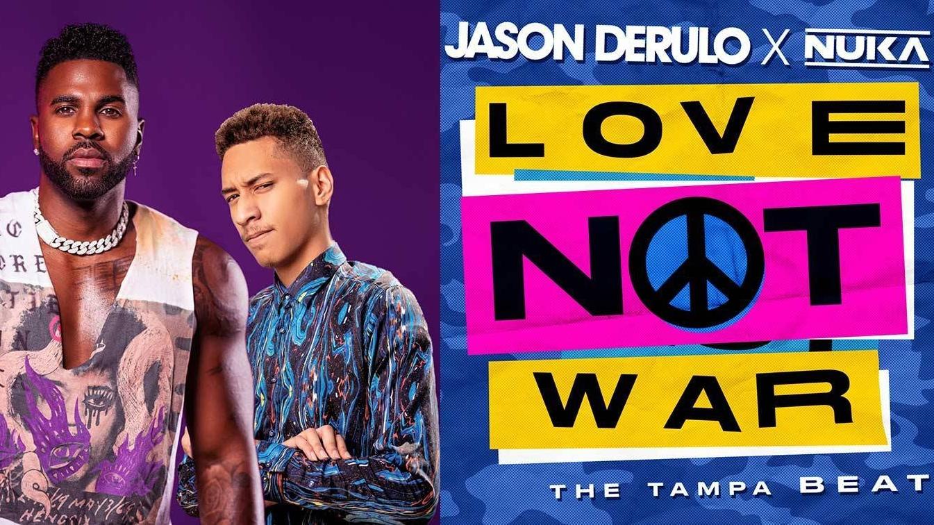 Love Not War (The Tampa Beat) - Jason Derulo, Nuka