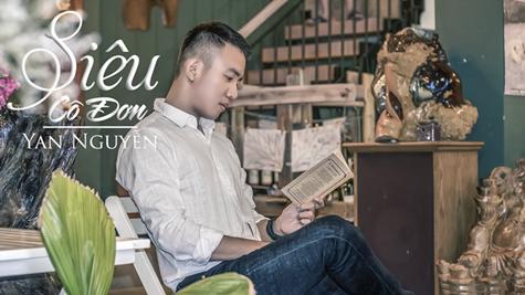 Siêu Cô Đơn - Yan Nguyễn