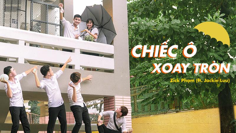 Chiếc Ô Xoay Tròn - Zick Phạm, Jackie Luu