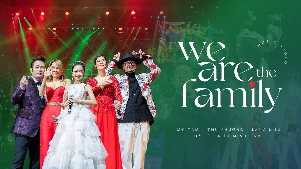 We Are The Family - Mỹ Tâm, Bằng Kiều, Thu Phương, Hà Lê, Kiều Minh Tâm